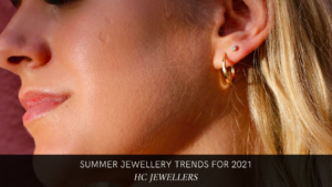 Summer Jewellery Trends for 2021